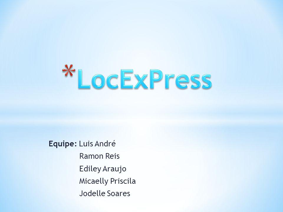 Equipe: Luis André Ramon Reis Ediley Araujo Micaelly Priscila Jodelle Soares