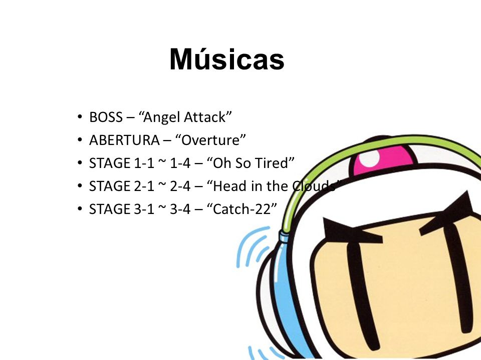 BOSS – Angel Attack ABERTURA – Overture STAGE 1-1 ~ 1-4 – Oh So Tired STAGE 2-1 ~ 2-4 – Head in the Clouds STAGE 3-1 ~ 3-4 – Catch-22 Músicas