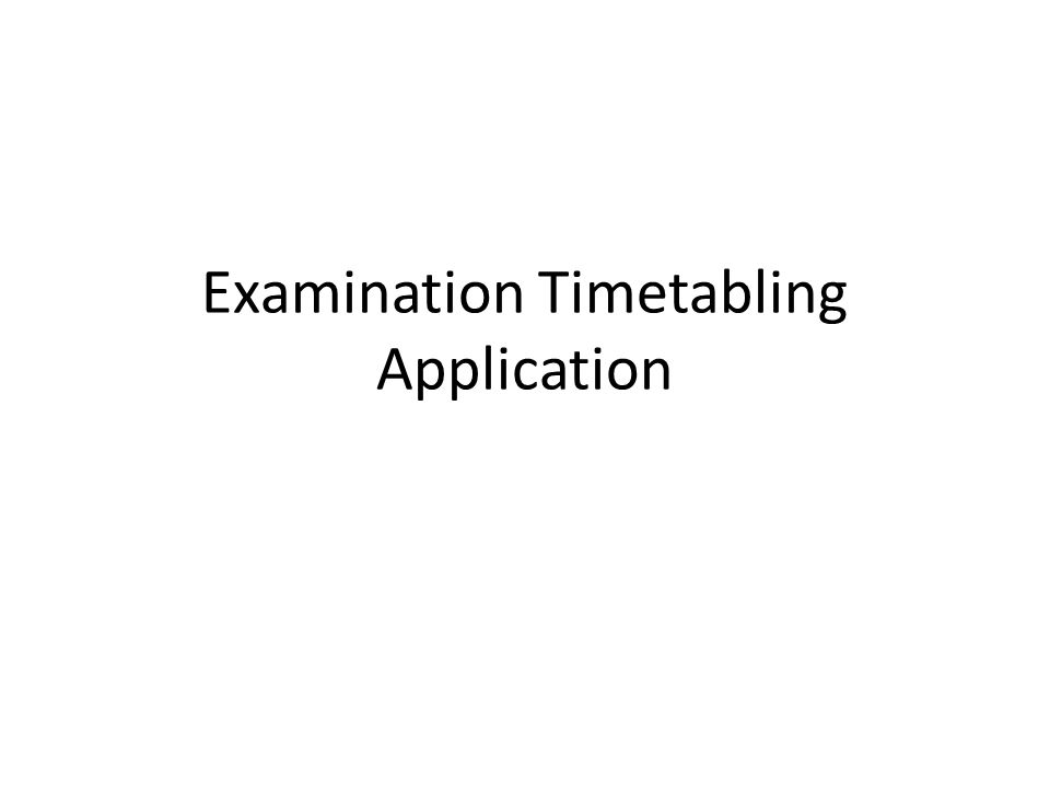 Examination Timetabling Application