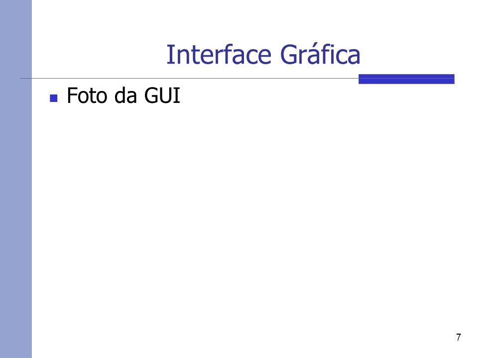 Interface Gráfica Foto da GUI 7