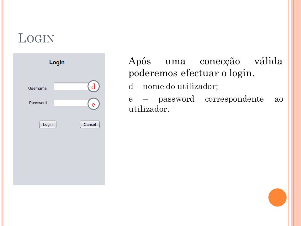L OGIN Após uma conecção válida poderemos efectuar o login.