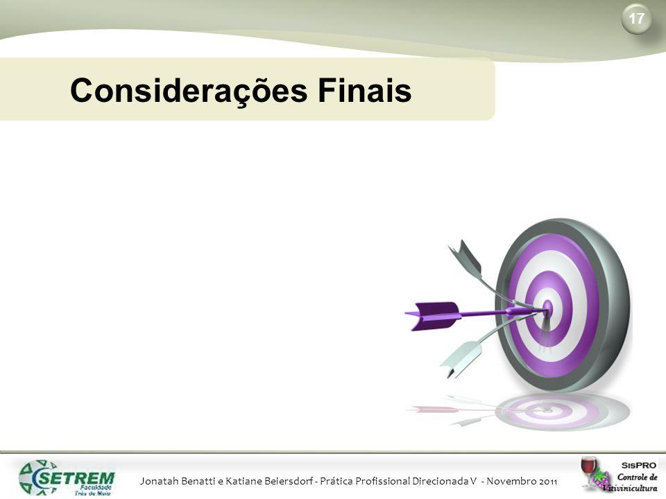 Jonatah Benatti e Katiane Beiersdorf - Prática Profissional Direcionada V - Novembro 2011 17 Considerações Finais