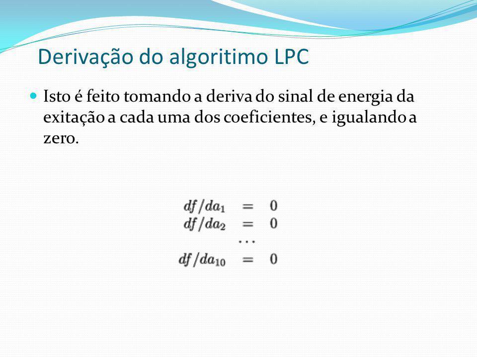 Isto é feito tomando a deriva do sinal de energia da exitação a cada uma dos coeficientes, e igualando a zero.