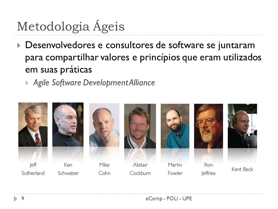 Manifesto Ágil Princípios básicos de métodos ágeis Honestidade ao código de trabalho; Eficácia das pessoas que trabalham em conjunto; e Foco no trabalho em equipe.