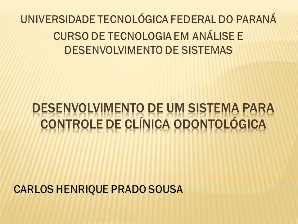 UNIVERSIDADE TECNOLÓGICA FEDERAL DO PARANÁ CURSO DE TECNOLOGIA EM ANÁLISE E DESENVOLVIMENTO DE SISTEMAS CARLOS HENRIQUE PRADO SOUSA
