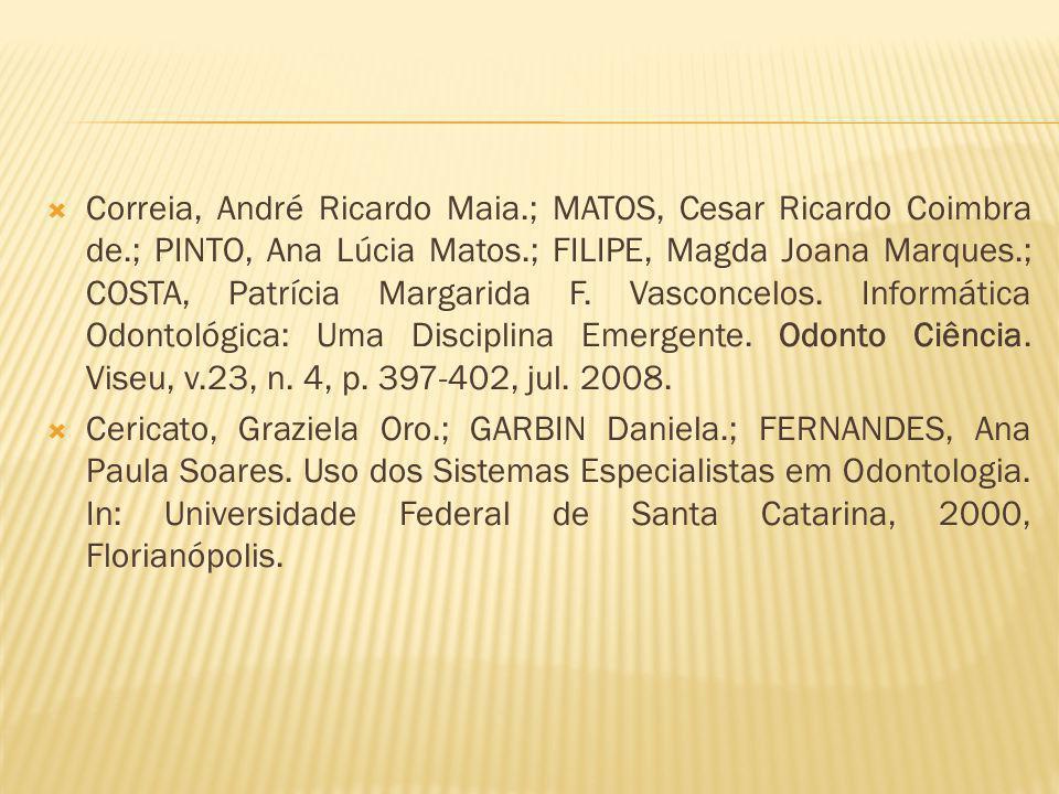 Correia, André Ricardo Maia.; MATOS, Cesar Ricardo Coimbra de.; PINTO, Ana Lúcia Matos.; FILIPE, Magda Joana Marques.; COSTA, Patrícia Margarida F. Va