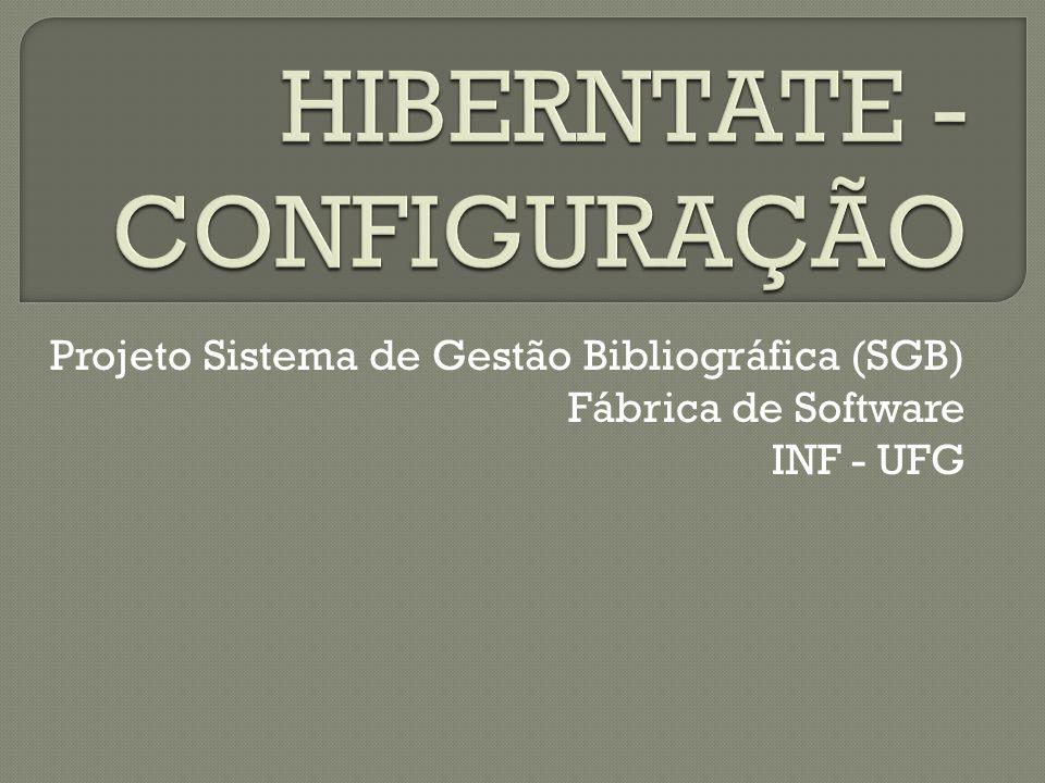 Projeto Sistema de Gestão Bibliográfica (SGB) Fábrica de Software INF - UFG