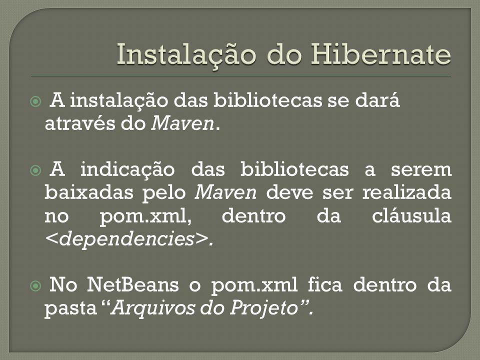 A instalação das bibliotecas se dará através do Maven. A indicação das bibliotecas a serem baixadas pelo Maven deve ser realizada no pom.xml, dentro d
