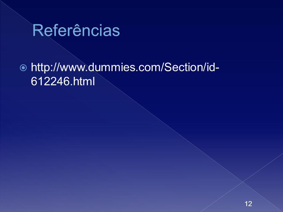 12 http://www.dummies.com/Section/id- 612246.html