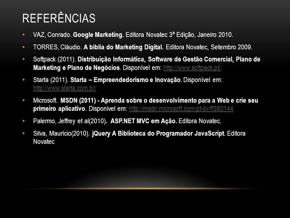 REFERÊNCIAS VAZ, Conrado.Google Marketing. Editora Novatec 3ª Edição, Janeiro 2010.