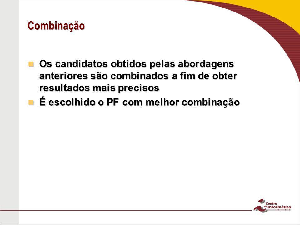 Combinação Os candidatos obtidos pelas abordagens anteriores são combinados a fim de obter resultados mais precisos Os candidatos obtidos pelas aborda