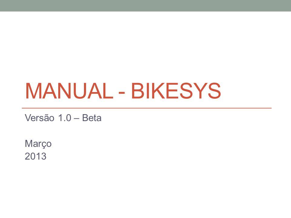 MANUAL - BIKESYS Versão 1.0 – Beta Março 2013
