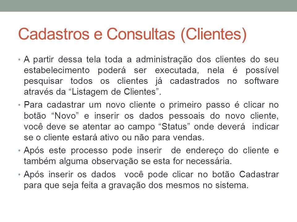 A partir dessa tela toda a administração dos clientes do seu estabelecimento poderá ser executada, nela é possível pesquisar todos os clientes já cada