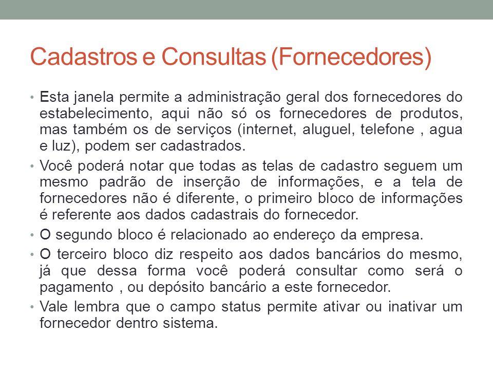 Esta janela permite a administração geral dos fornecedores do estabelecimento, aqui não só os fornecedores de produtos, mas também os de serviços (int