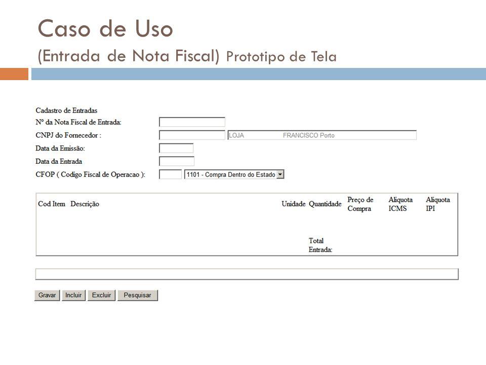 Caso de Uso (Entrada de Nota Fiscal) Prototipo de Tela