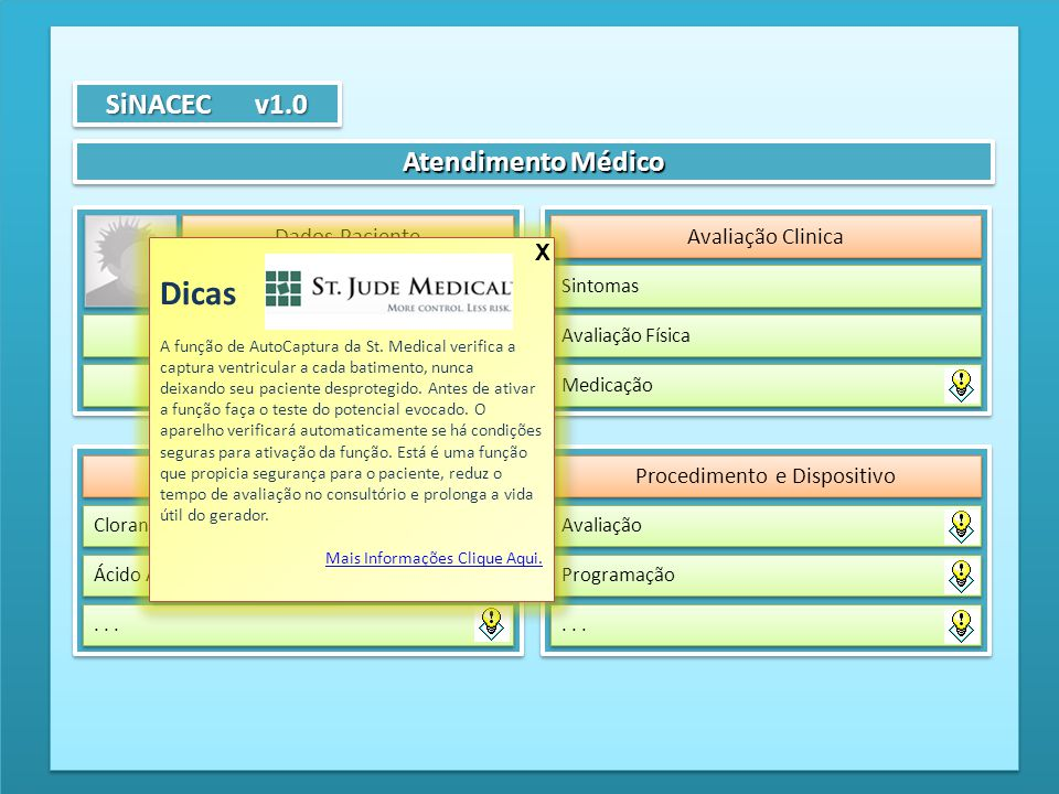 Atendimento Médico SiNACEC v1.0 Dados Paciente Avaliação Clinica Sintomas Avaliação Física Medicação Prescrição Medicação Clorana® (Hidroclorotiazida) Ácido Acetil Salicílico...