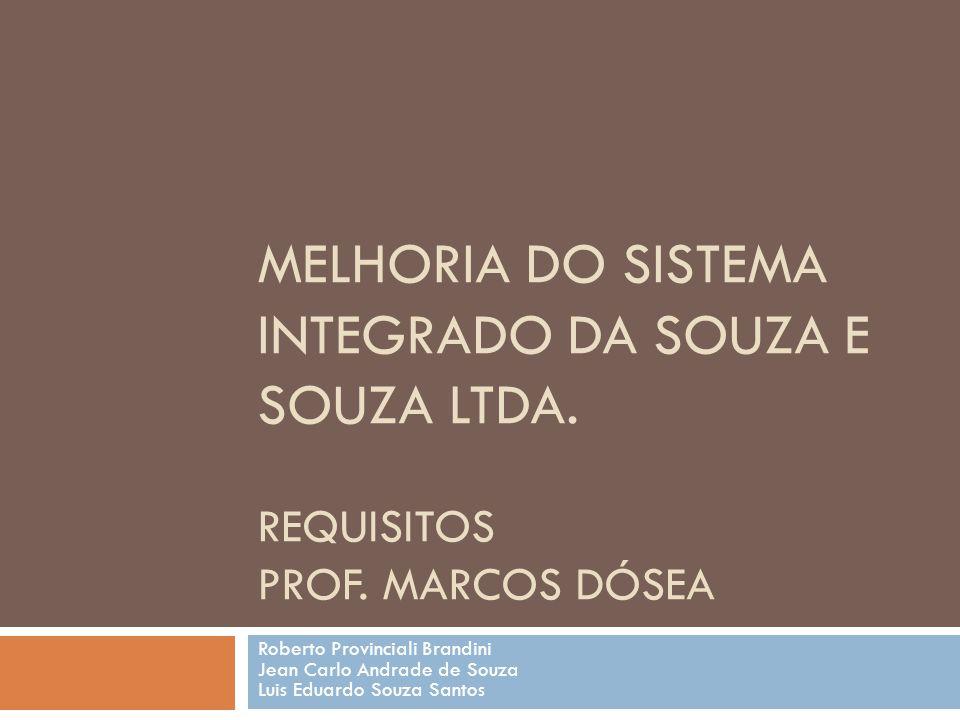 MELHORIA DO SISTEMA INTEGRADO DA SOUZA E SOUZA LTDA.
