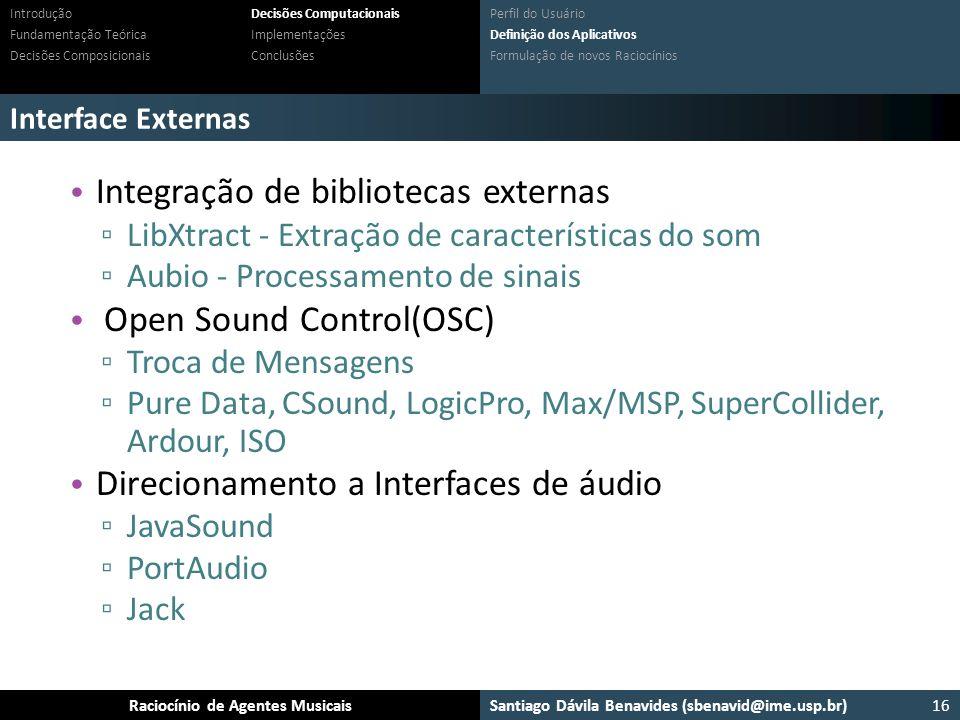 Santiago Dávila Benavides (sbenavid@ime.usp.br) Ensemble: Um arcabouço para sistemas multiagente musicaisRaciocínio de Agentes Musicais Interface Exte
