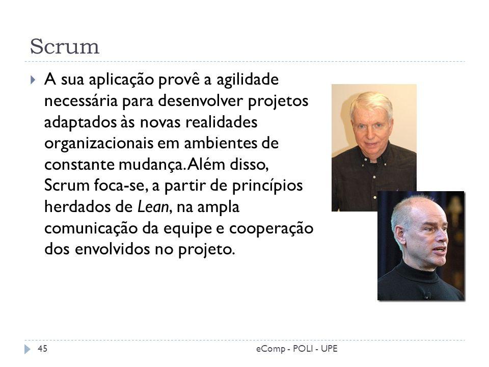 Scrum A sua aplicação provê a agilidade necessária para desenvolver projetos adaptados às novas realidades organizacionais em ambientes de constante m