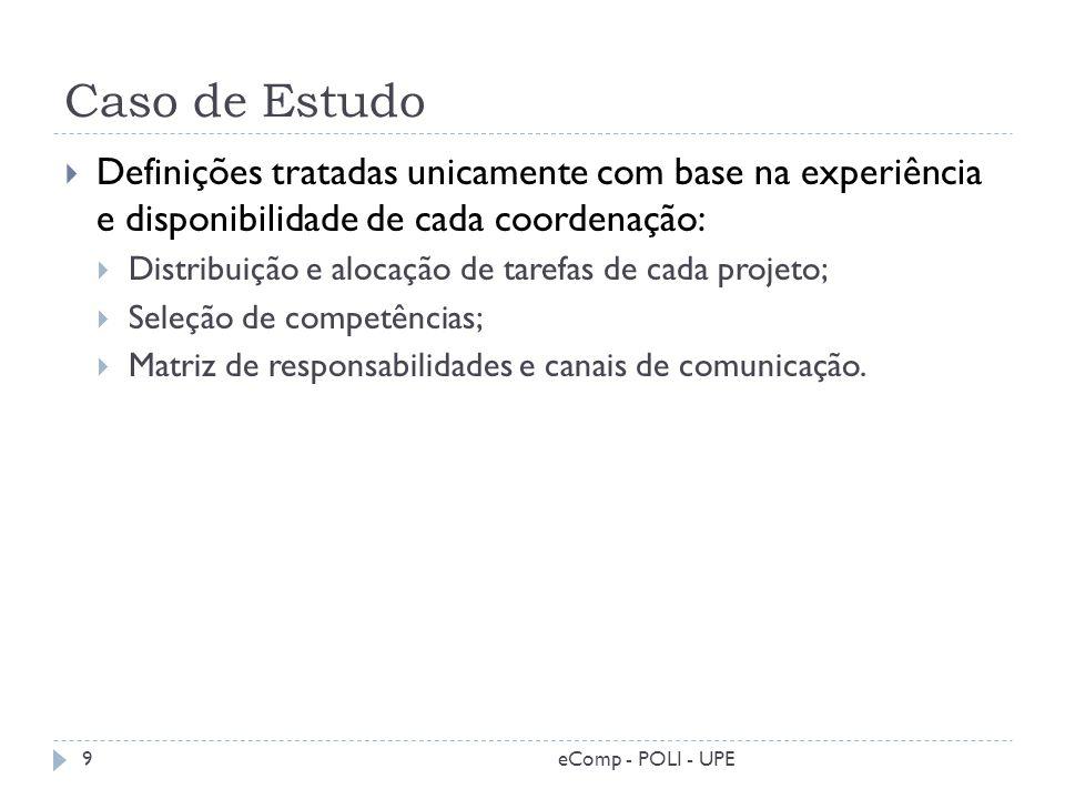 Caso de Estudo 9 Definições tratadas unicamente com base na experiência e disponibilidade de cada coordenação: Distribuição e alocação de tarefas de c