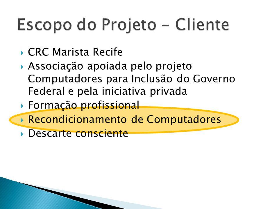 CRC Marista Recife Associação apoiada pelo projeto Computadores para Inclusão do Governo Federal e pela iniciativa privada Formação profissional Recondicionamento de Computadores Descarte consciente