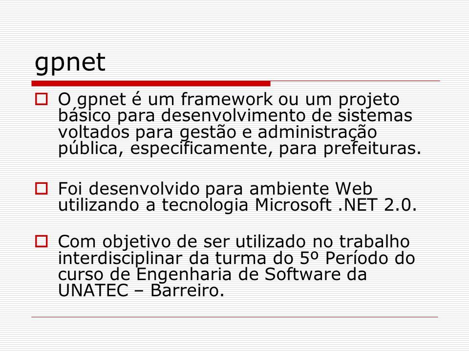 gpnet Requisitos de ambiente para desenvolvimento: Visual Studio 2005 ou Visual Web Developer Express 2005 Servidor SQL Server 2000 ou SQL Server 2005 Express Para instalar o Visual Web Developer Express leia o artigo: http://www.criarweb.com/artigos/503.php ou faça download: http://www.microsoft.com/express/2005/download/default.aspx http://www.criarweb.com/artigos/503.php http://www.microsoft.com/express/2005/download/default.aspx Para instalar o SQL Server 2005 Express, leia o artigo: http://www.mcdbabrasil.com.br/modules.php?name=News&file=a rticle&sid=67 ou faça o download: http://www.microsoft.com/sql/downloads/trial- software.mspx#EZC http://www.mcdbabrasil.com.br/modules.php?name=News&file=a rticle&sid=67 http://www.microsoft.com/sql/downloads/trial- software.mspx#EZC