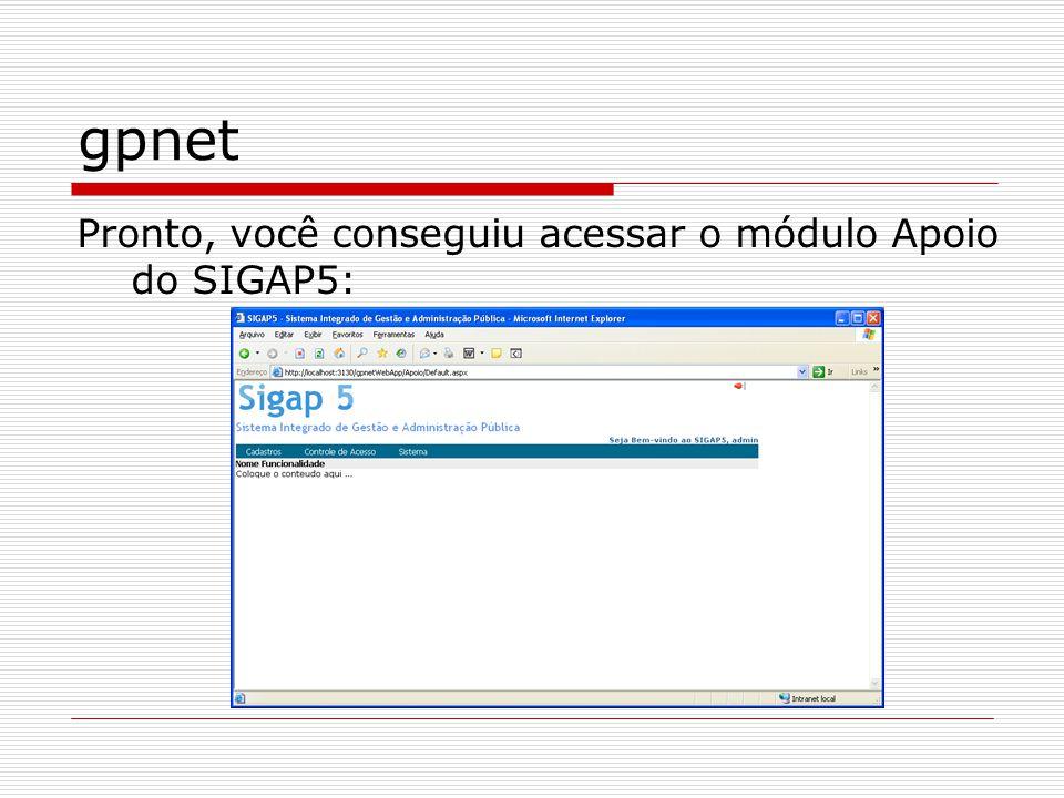 gpnet Pronto, você conseguiu acessar o módulo Apoio do SIGAP5: