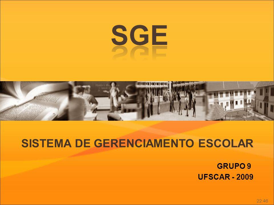 SISTEMA DE GERENCIAMENTO ESCOLAR GRUPO 9 UFSCAR - 2009 22:46