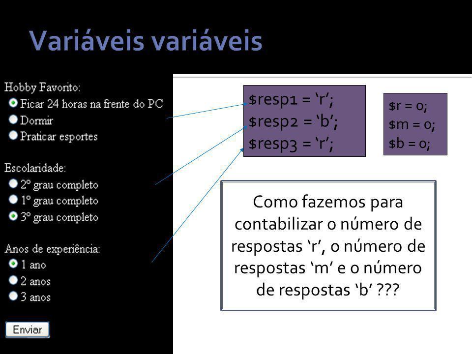 $resp1 = r; $resp2 = b; $resp3 = r; Como fazemos para contabilizar o número de respostas r, o número de respostas m e o número de respostas b .