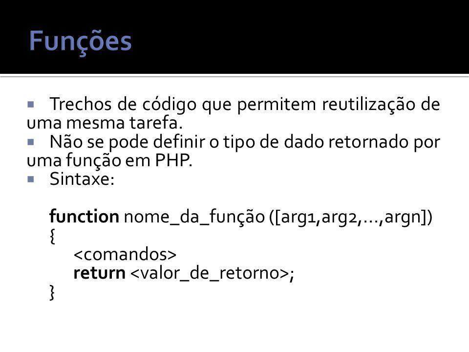 Trechos de código que permitem reutilização de uma mesma tarefa.