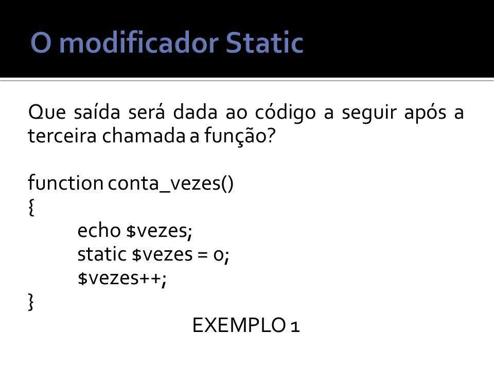 Que saída será dada ao código a seguir após a terceira chamada a função.