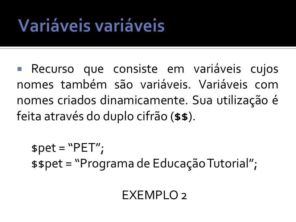 Recurso que consiste em variáveis cujos nomes também são variáveis.