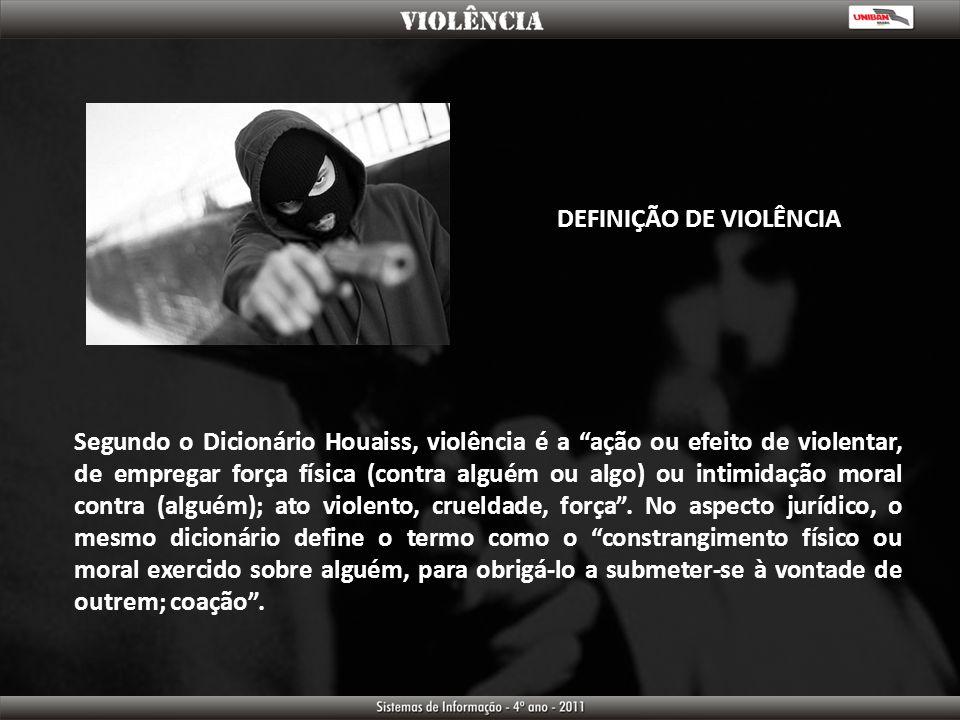 Segundo o Dicionário Houaiss, violência é a ação ou efeito de violentar, de empregar força física (contra alguém ou algo) ou intimidação moral contra