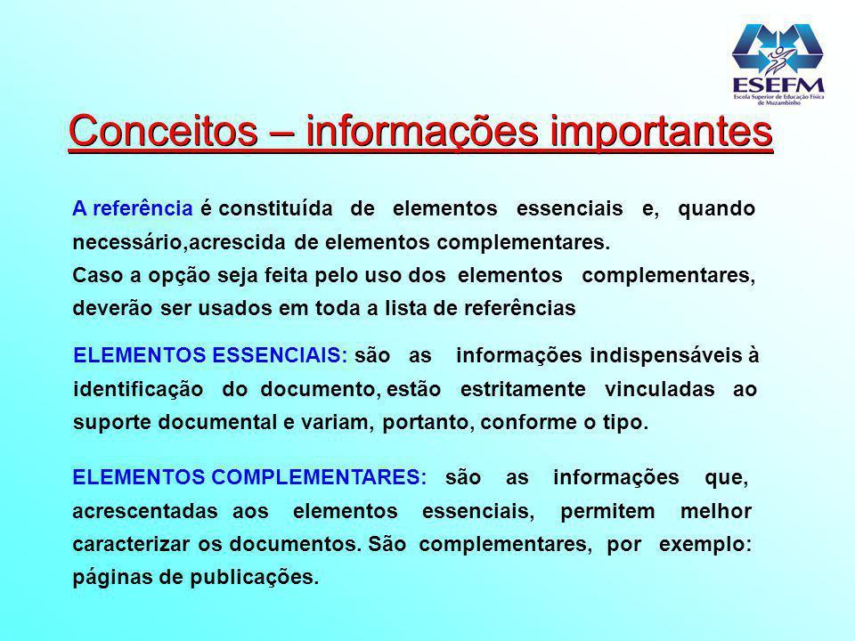 Conceitos – informações importantes A referência é constituída de elementos essenciais e, quando necessário,acrescida de elementos complementares. Cas