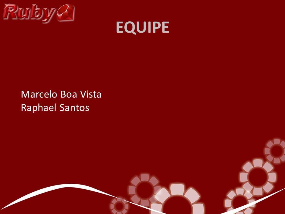 EQUIPE Marcelo Boa Vista Raphael Santos