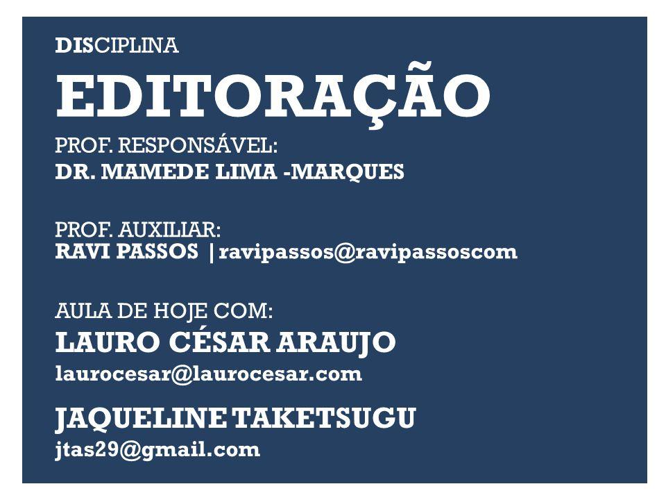 DISCIPLINA EDITORAÇÃO PROF.RESPONSÁVEL: DR. MAMEDE LIMA -MARQUES PROF.