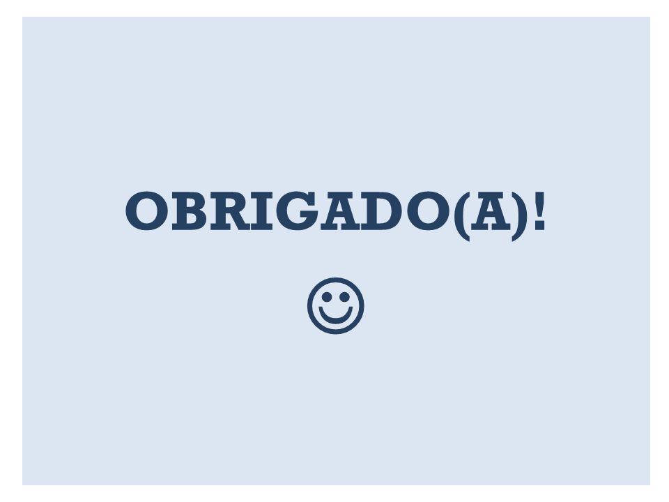 OBRIGADO(A)!