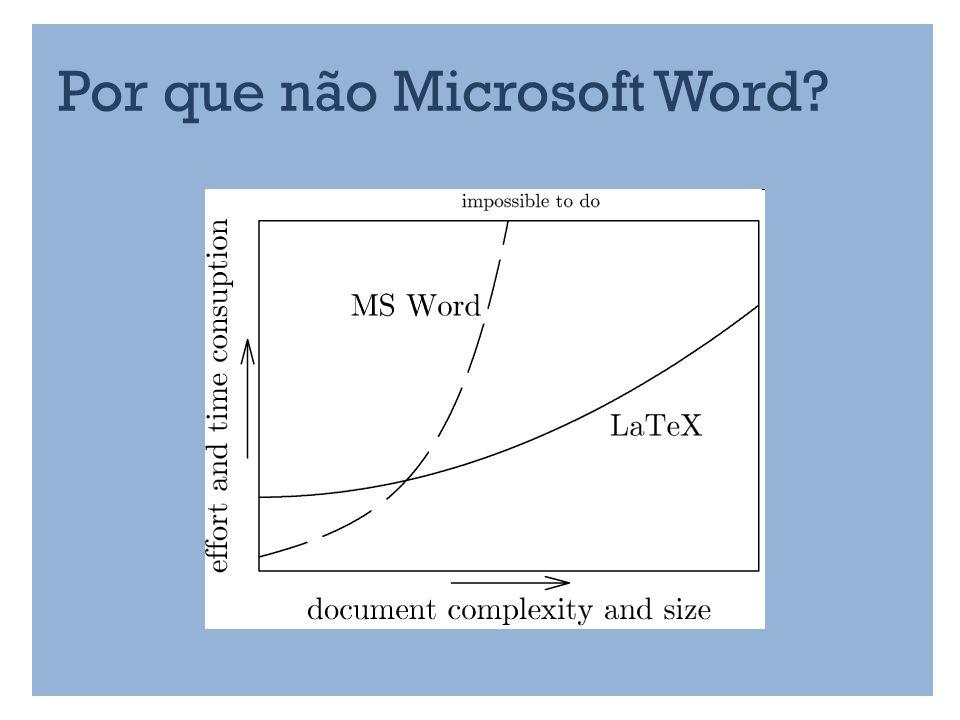 Por que não Microsoft Word?