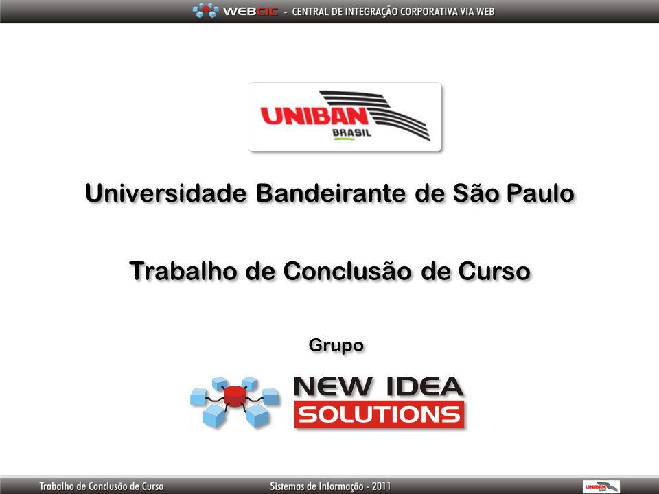 Universidade Bandeirante de São Paulo Trabalho de Conclusão de Curso Grupo