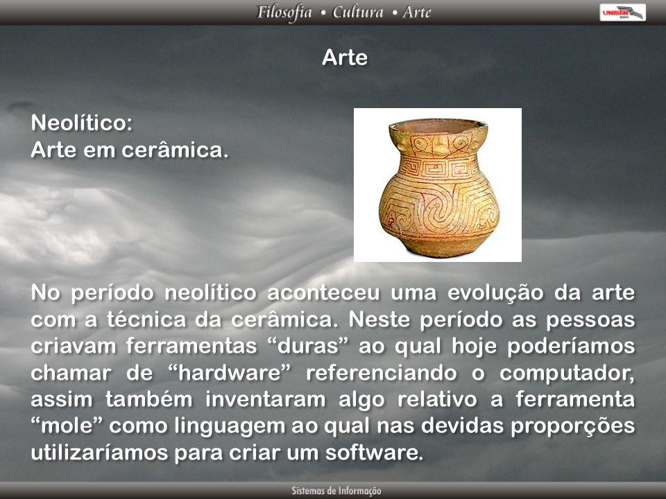 Arte Neolítico: Arte em cerâmica. Neolítico: Arte em cerâmica. No período neolítico aconteceu uma evolução da arte com a técnica da cerâmica. Neste pe