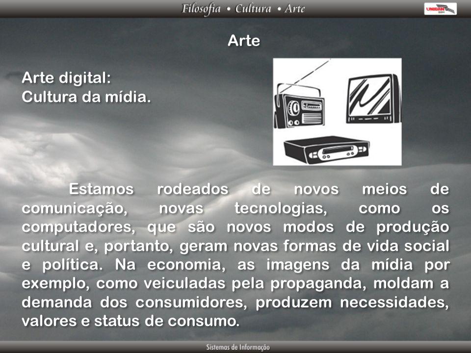 Arte Arte digital: Cultura da mídia. Arte digital: Cultura da mídia. Estamos rodeados de novos meios de comunicação, novas tecnologias, como os comput