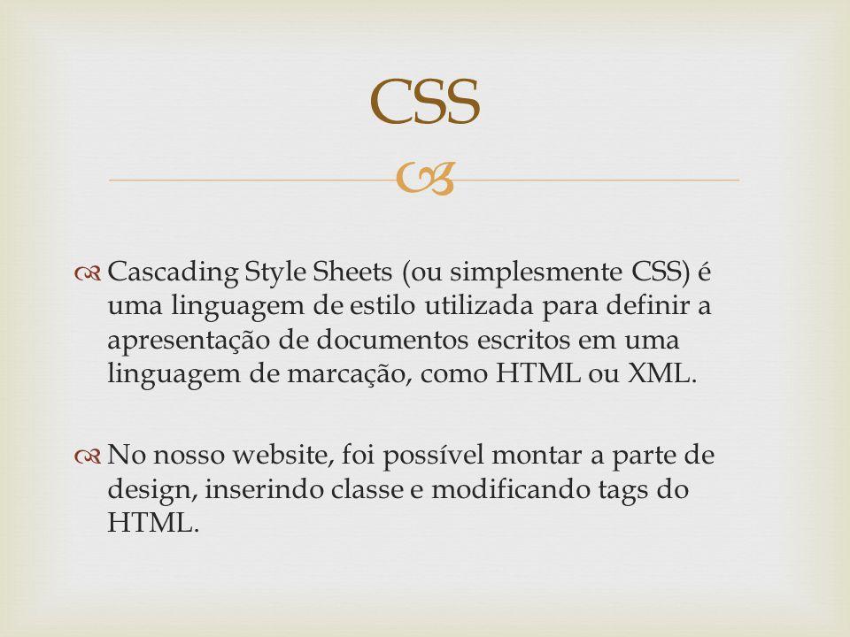 Cascading Style Sheets (ou simplesmente CSS) é uma linguagem de estilo utilizada para definir a apresentação de documentos escritos em uma linguagem d