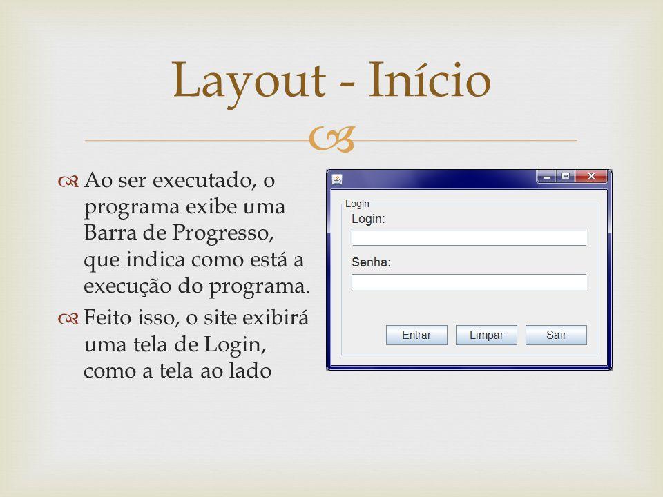 Ao ser executado, o programa exibe uma Barra de Progresso, que indica como está a execução do programa. Feito isso, o site exibirá uma tela de Login,