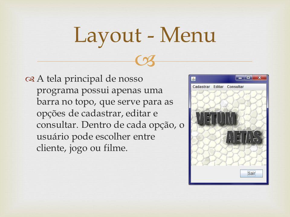 A tela principal de nosso programa possui apenas uma barra no topo, que serve para as opções de cadastrar, editar e consultar. Dentro de cada opção, o