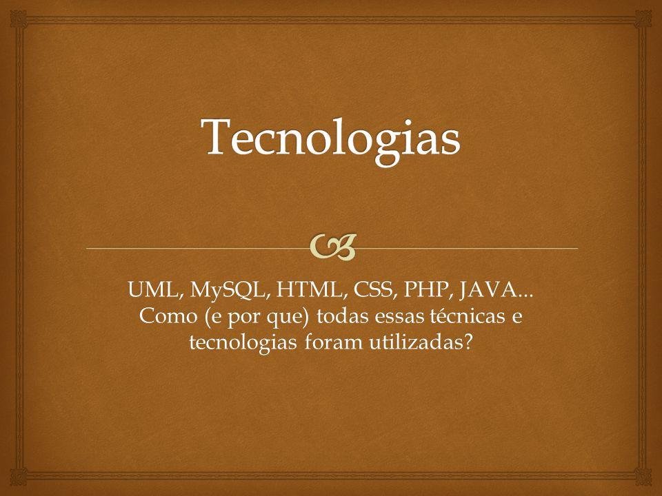 Nosso sistema irá utilizar as tecnologias de UML para descrever os Casos de Uso e Diagramas de Classe.