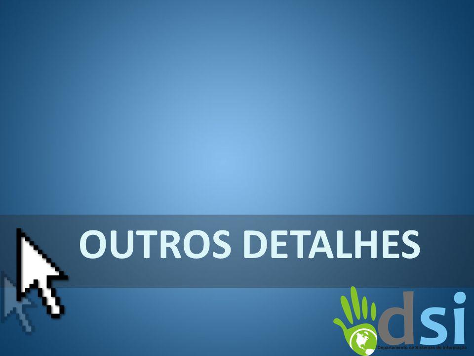 OUTROS DETALHES
