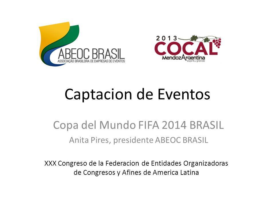 Captacion de Eventos Copa del Mundo FIFA 2014 BRASIL Anita Pires, presidente ABEOC BRASIL XXX Congreso de la Federacion de Entidades Organizadoras de Congresos y Afines de America Latina
