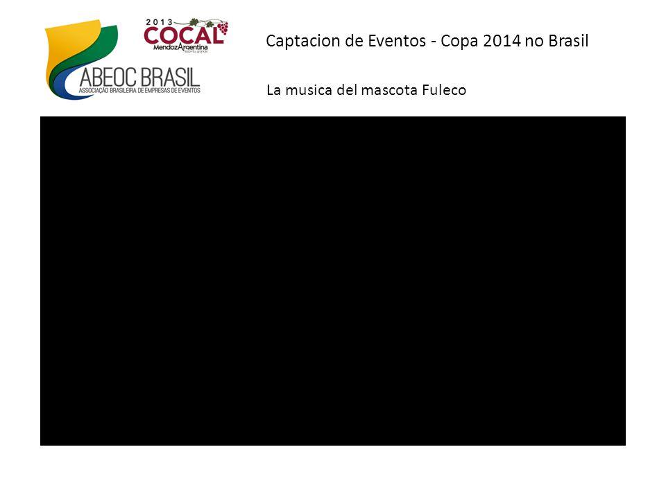 Captacion de Eventos - Copa 2014 no Brasil La musica del mascota Fuleco