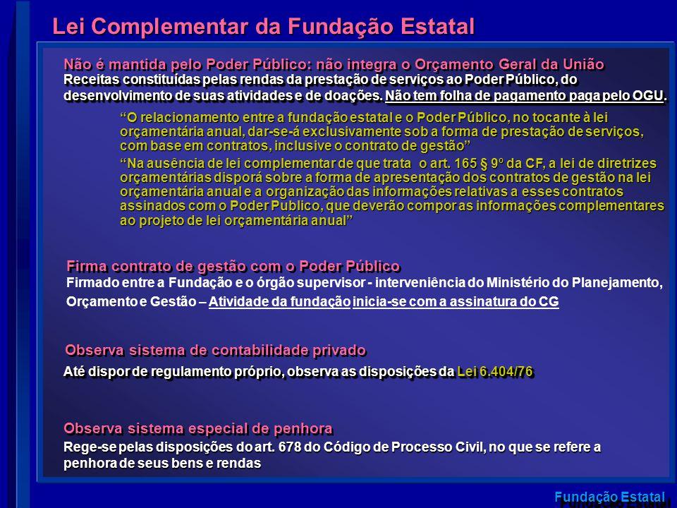 Fundação Estatal Lei Complementar da Fundação Estatal Receitas constituídas pelas rendas da prestação de serviços ao Poder Público, do desenvolvimento