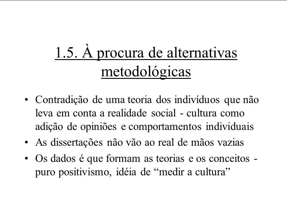 Usos e usuários da informação 1.5. À procura de alternativas metodológicas Contradição de uma teoria dos indivíduos que não leva em conta a realidade